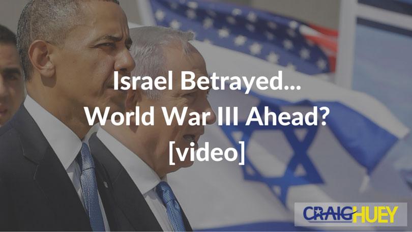 Israel Betrayed... World War III Ahead? [video]