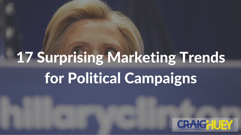 17 Surprising Marketing Trends for Political Campaigns