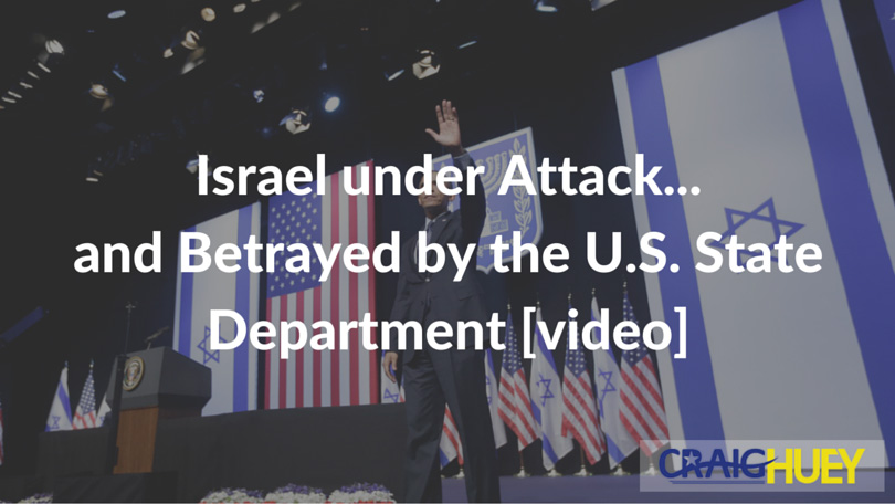 Israel under Attack... and Betrayed by the U.S. State Department [video]