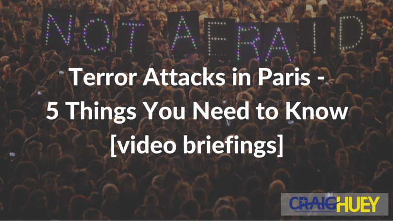 Terror Attacks in Paris - 5 Things You Need to Know [video briefings]