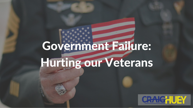 Government Failure: Hurting our Veterans
