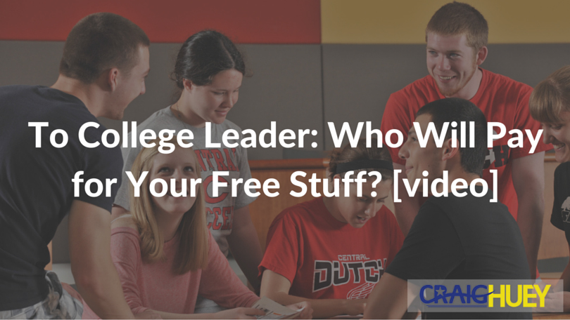 To College Leader: Who Will Pay for Your Free Stuff? [video]