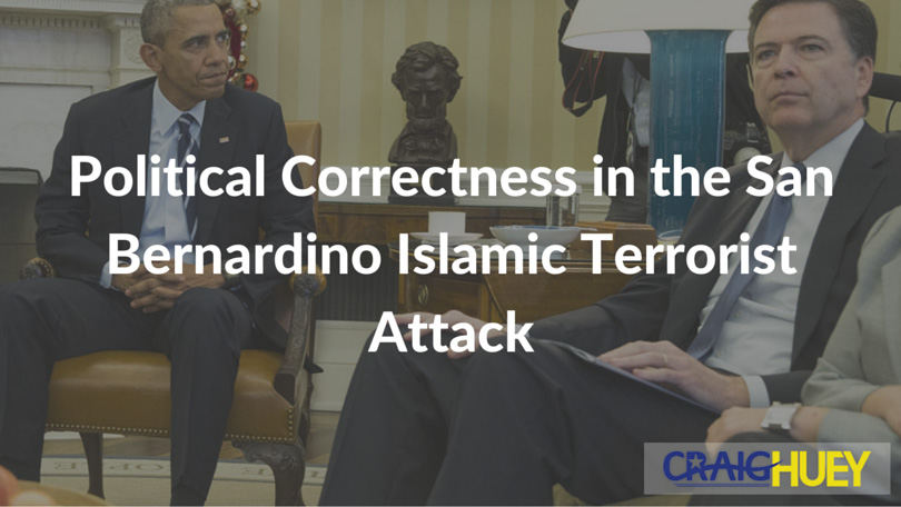 Political Correctness in the San Bernardino Islamic Terrorist Attack
