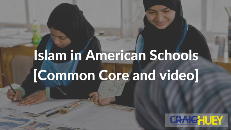 Islam in American Schools [Common Core and video]