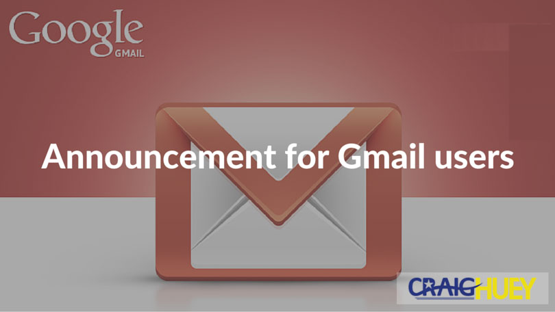 Announcement for Gmail users