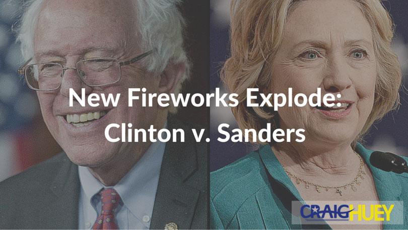 New Fireworks Explode: Clinton v. Sanders