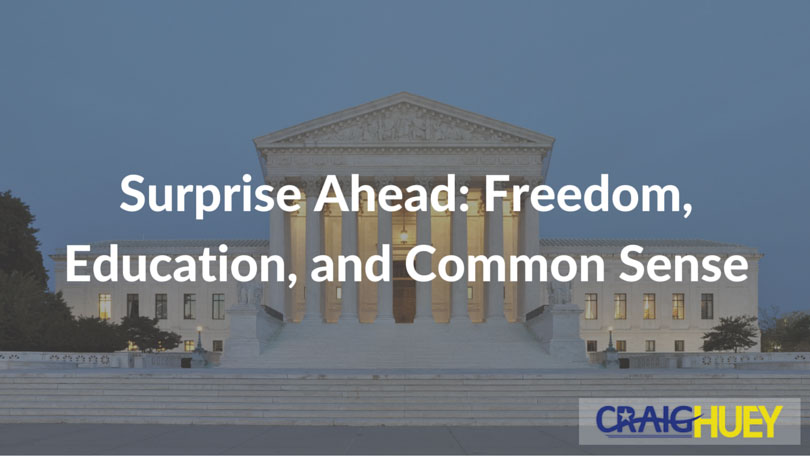 Surprise Ahead: Freedom, Education, and Common Sense