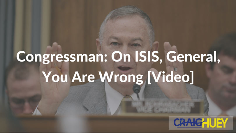Congressman: On ISIS, General, You Are Wrong [Video]