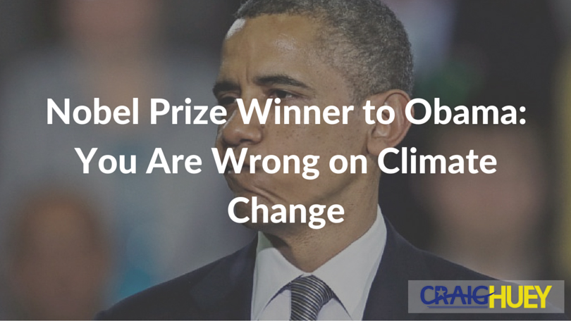Nobel Prize Winner to Obama: You Are Wrong on Climate Change