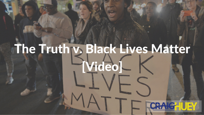 The Truth v. Black Lives Matter [Video]