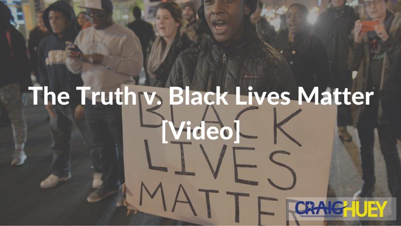 The Truth v. Black Lives Matter [Video]