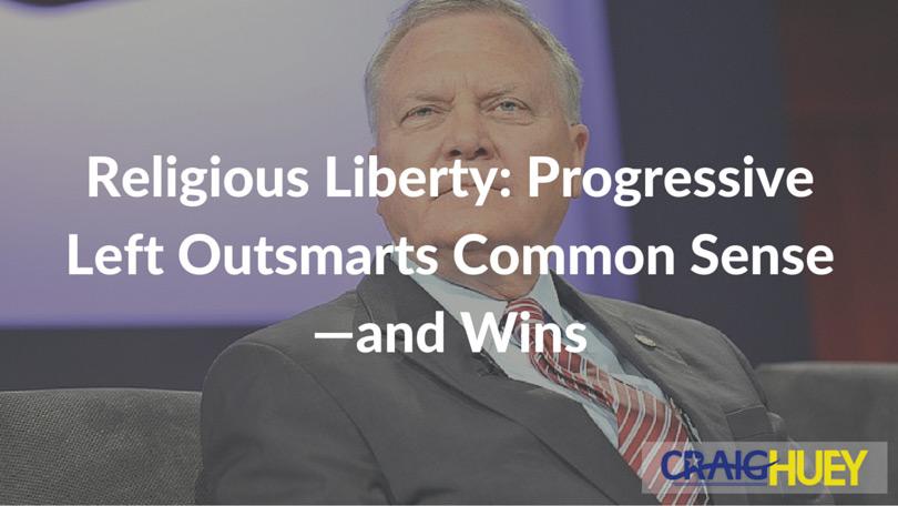 Religious Liberty: Progressive Left Outsmarts Common Sense—and Wins