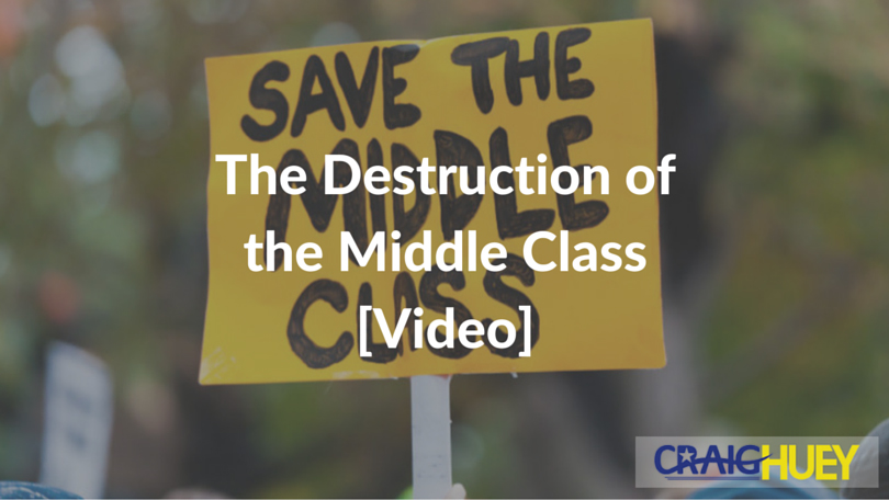 The Destruction of the Middle Class [Video]
