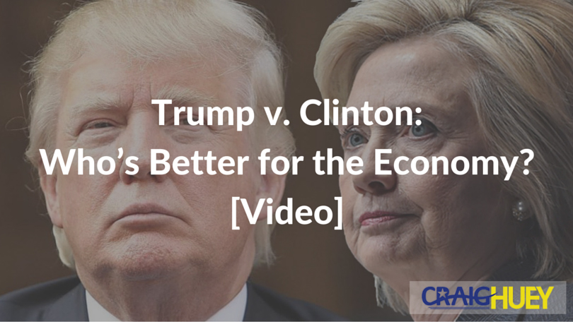 Trump v. Clinton: Who's Better for the Economy? [Video]