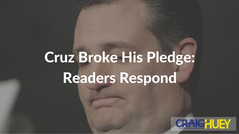 Cruz Broke His Pledge: Readers Respond