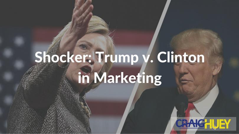 Shocker: Trump v. Clinton in Marketing