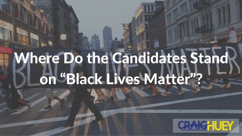 "Where Do the Candidates Stand on ""Black Lives Matter""?"