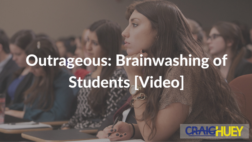 Outrageous: Brainwashing of Students [Video]