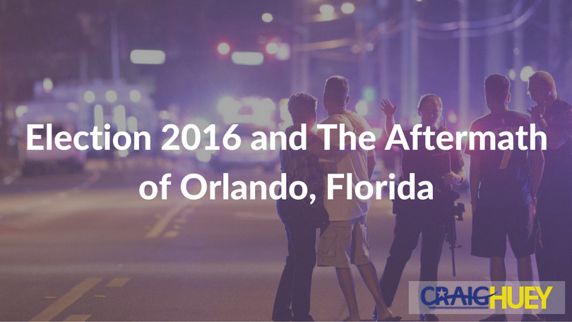 Election 2016 and The Aftermath of Orlando, Florida