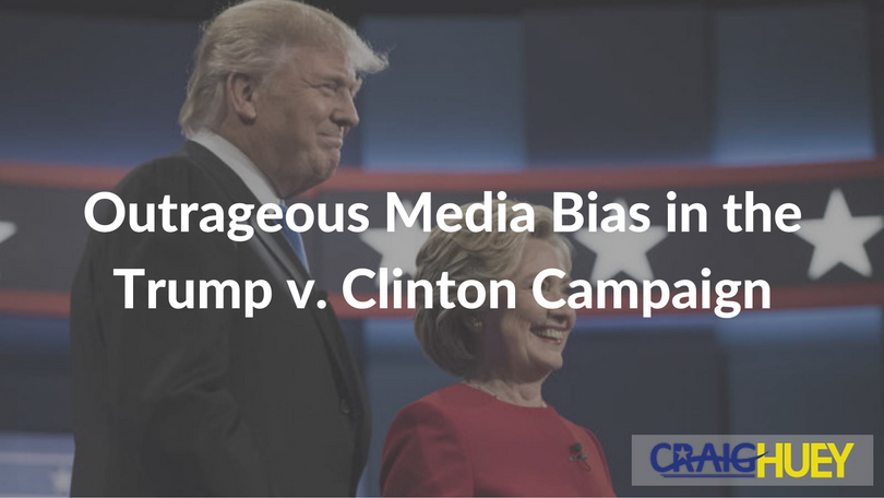 Outrageous Media Bias in the Trump v. Clinton Campaign