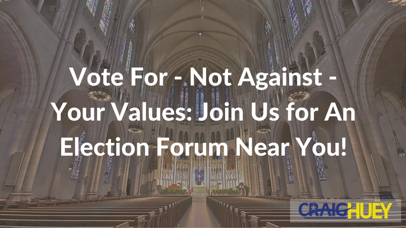 Vote For--Not Against--Your Values: Join Us for An Election Forum Near You!