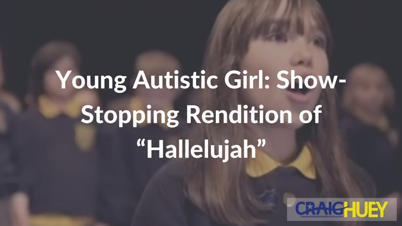"Young Autistic Girl: Show-Stopping Rendition of ""Hallelujah"" [Video]"