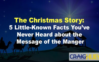 The Christmas Story: 5 Little-Known Facts You've Never Heard about the Message of the Manger