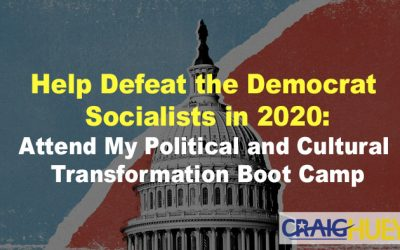 Help Defeat the Democrat Socialists in 2020: Attend My Political and Cultural Transformation Boot Camp